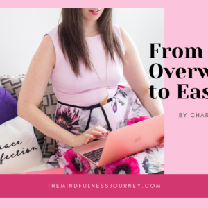 From Overwhelm to Ease
