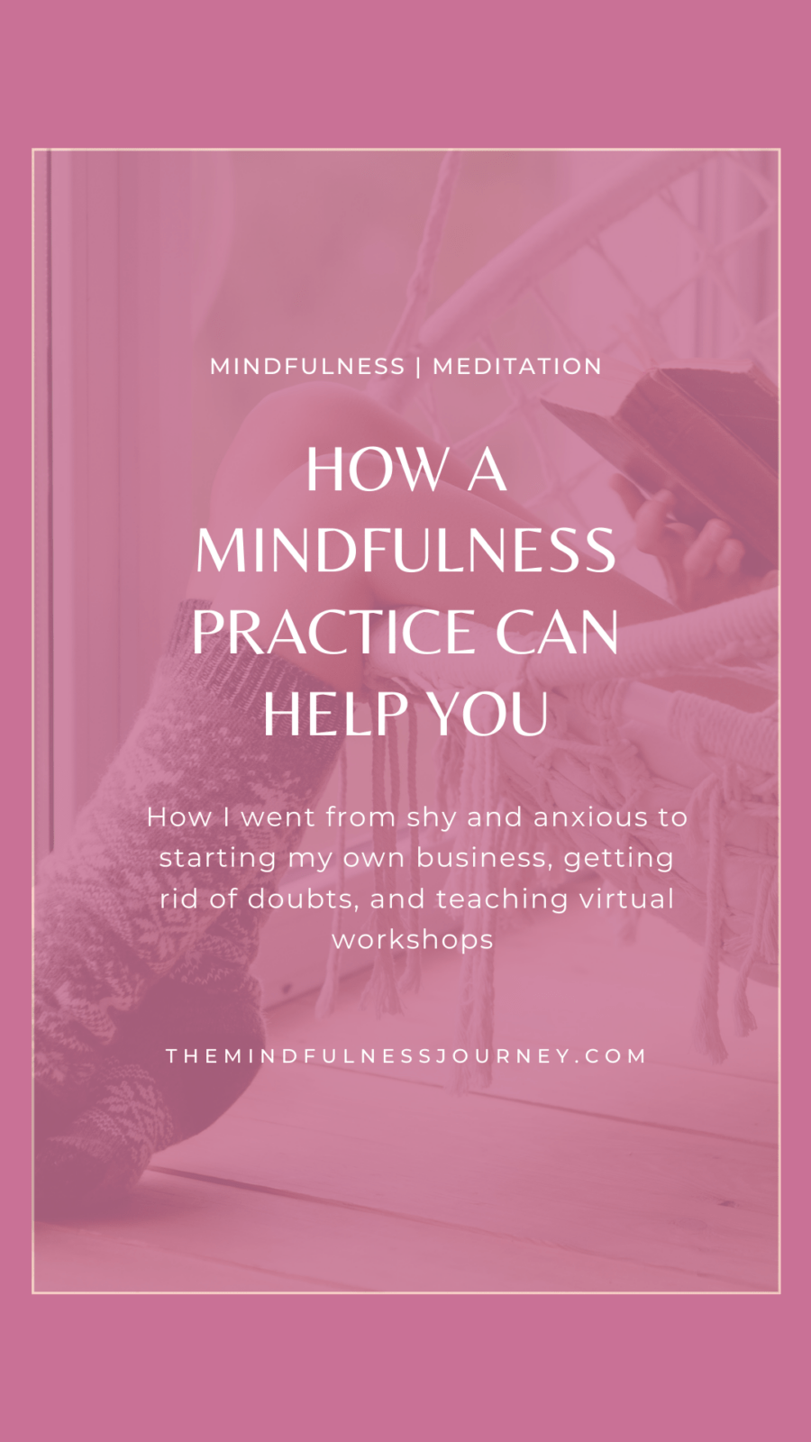how a mindfulness practice can help you